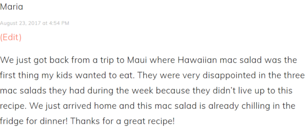 Image of a quote from a reader who loved this recipe for Hawaiian Mac Salad