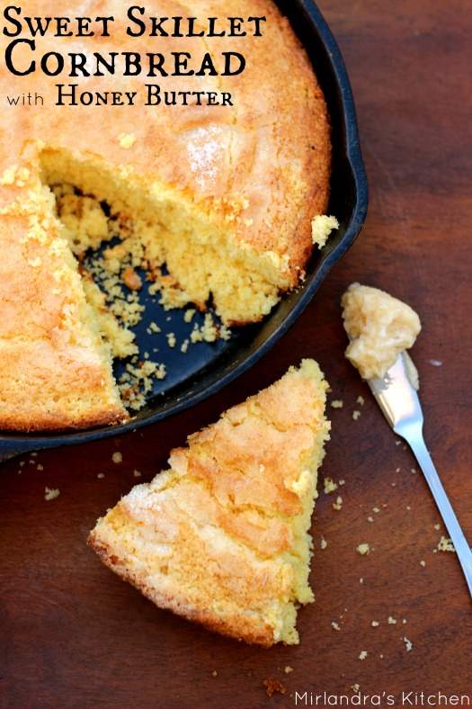 Sweet Skillet Cornbread with Honey Butter - Mirlandra's ...