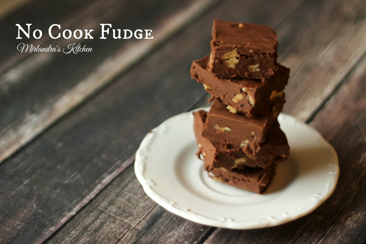 No Cook Fudge & All About The Four Categories of Fudge - Mirlandra's ...