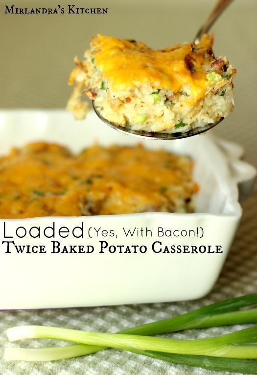 Loaded Twice Baked Potato Casserole