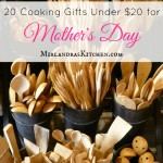What does mom really love? Thoughts on caring for mom's heart on Mother's Day and a list of useful and fun cooking gifts under $20 that are perfect for mom