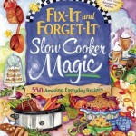 Fix It and Forget It Slow Cooker Magic