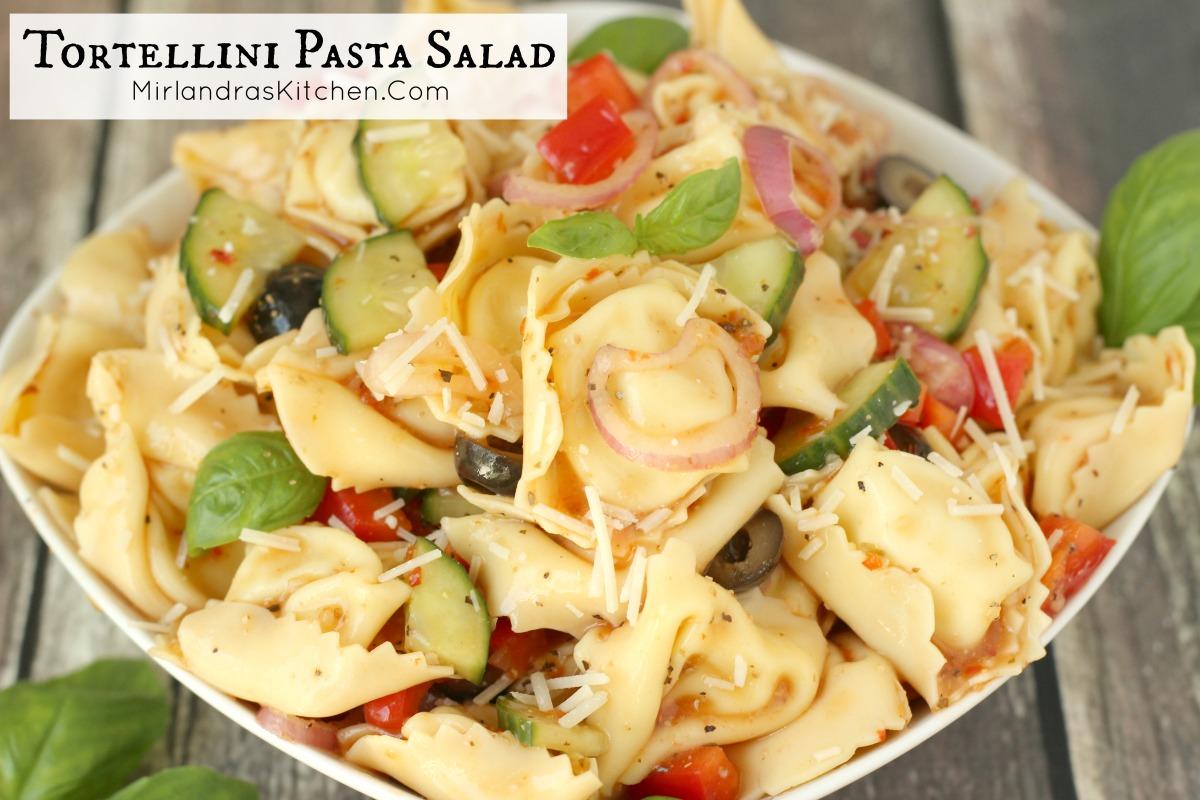 Tortellini Pasta Salad - Mirlandra's Kitchen