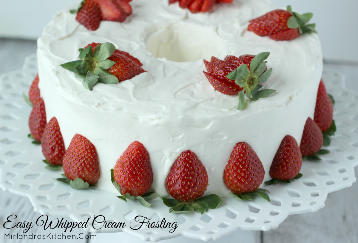 Cake With Whipped Cream Frosting Calories : Easy Whipped Cream Frosting - Mirlandra s Kitchen