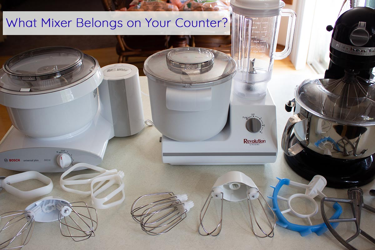 Attrayant What Mixer Belongs On Your Counter? Bosch, KitchenAid Or Wondermix? After  10 Intensive